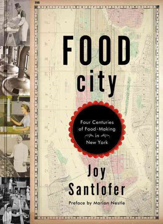 Food City Four Centuries of Food-making in New York