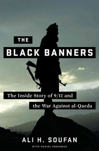 Black Banners by Ali H. Soufan, Daniel Freedman (9780393079425) - HardCover - Biographies General Biographies
