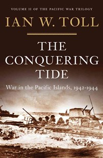 The Conquering Tide by Ian W. Toll (9780393080643) - HardCover - Military Vehicles