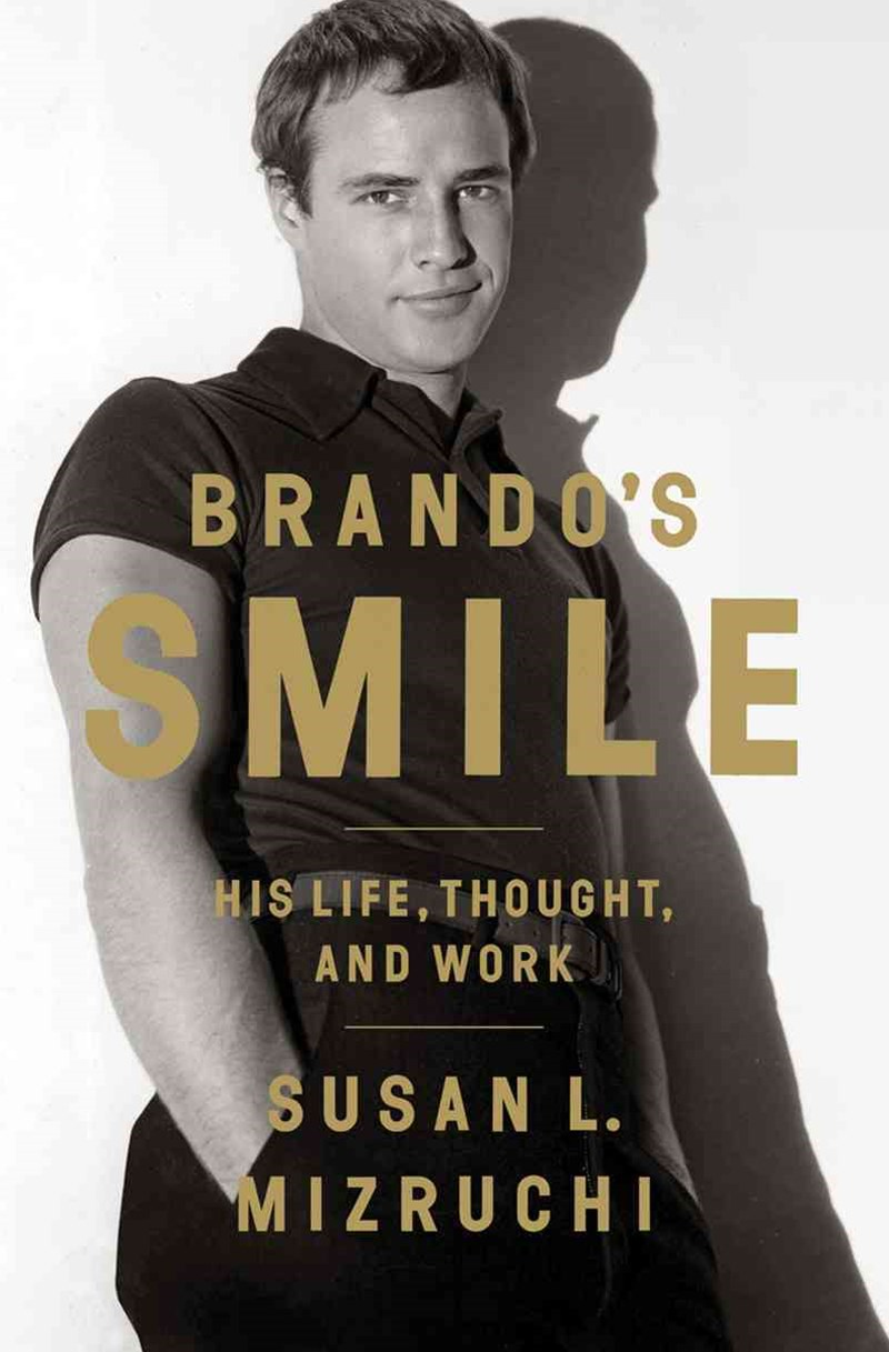 Brando's Smile His Life, Thought, and Work
