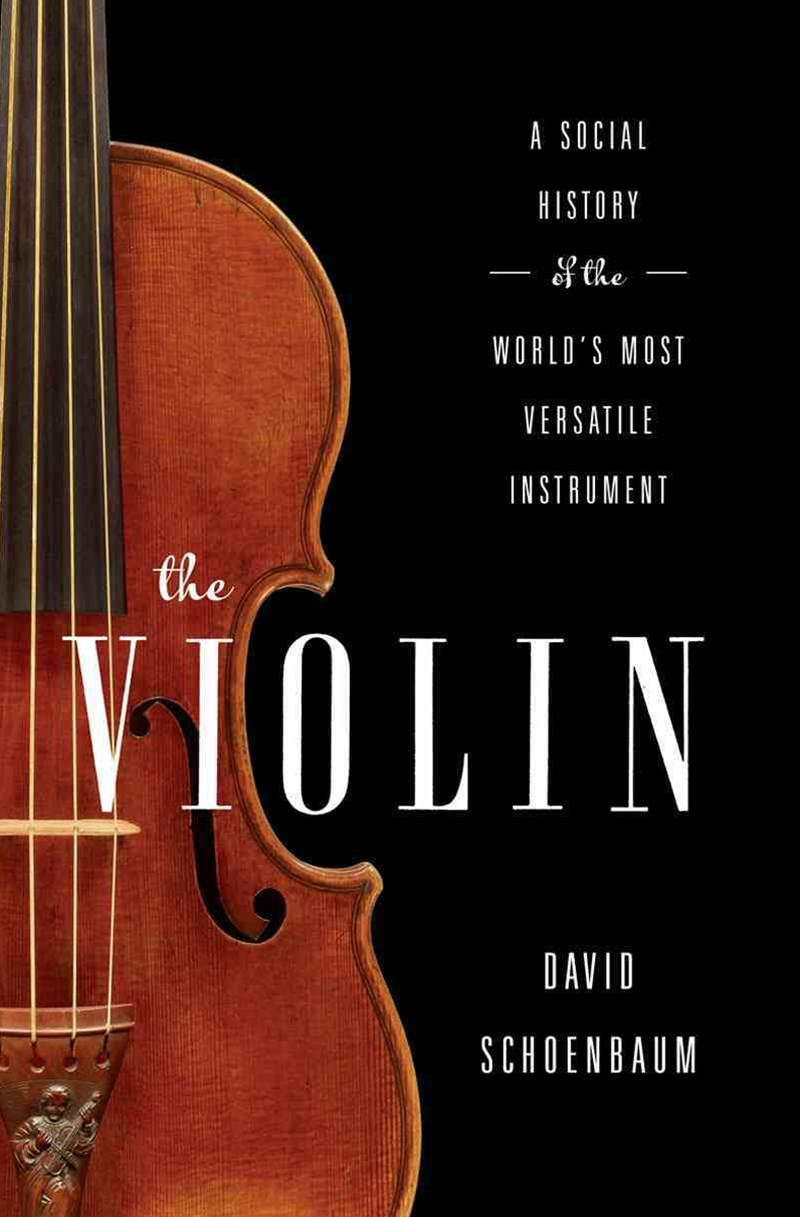 The Violin a Social History of the World's Most Versatile Instrument