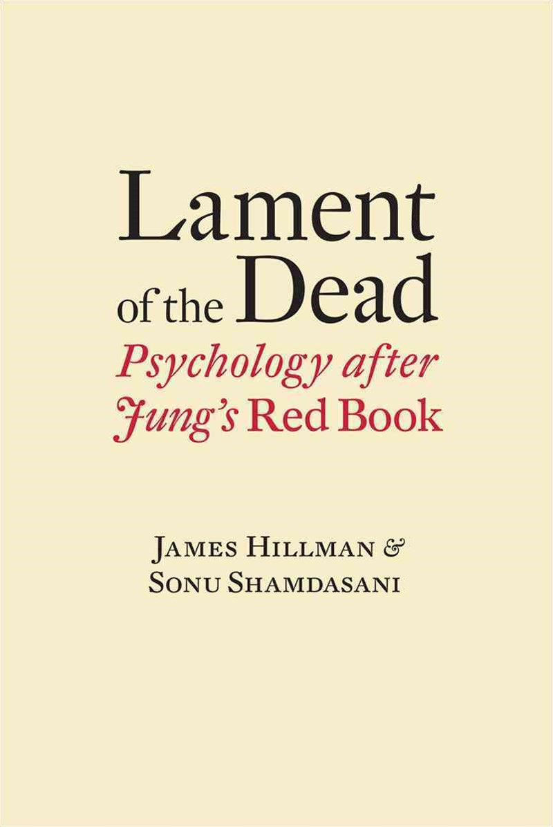 Lament of the Dead Psychology After Jung's Red Book