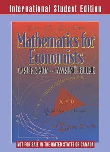 Mathematics for Economists International Student Edition by Carl P. Simon, Lawrence E. Blume (9780393117523) - PaperBack - Business & Finance Ecommerce