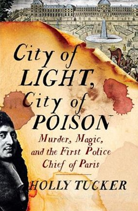 City of Light, City of Poison Magic, Murder, and the First Police Chief of Paris