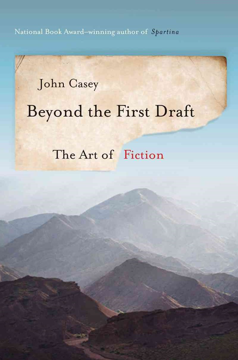 Beyond the First Draft the Art of Fiction