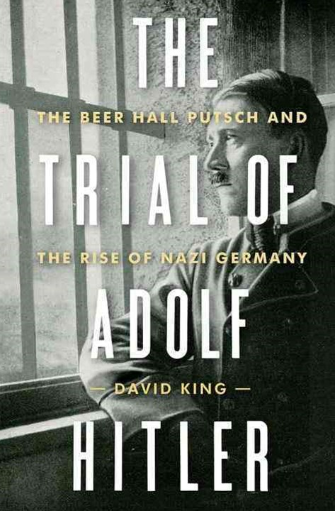 Trial of Adolf Hitler - The Beer Hall Putsch and the Rise of Nazi Germany