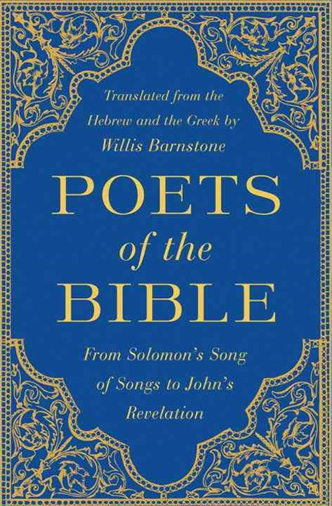 Poets of the Bible From Solomon's Song of Songs to John's Revelation