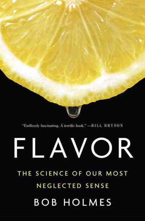 Flavor - The Science of Our Most Neglected Sense