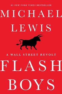 Flash Boys by Michael Lewis (9780393244663) - HardCover - Business & Finance Ecommerce