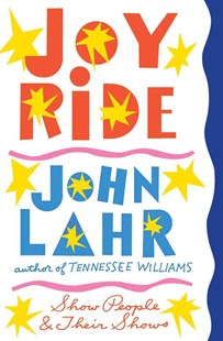 Joy Ride - Show People and Their Shows by John Lahr (9780393246407) - HardCover - Modern & Contemporary Fiction Literature