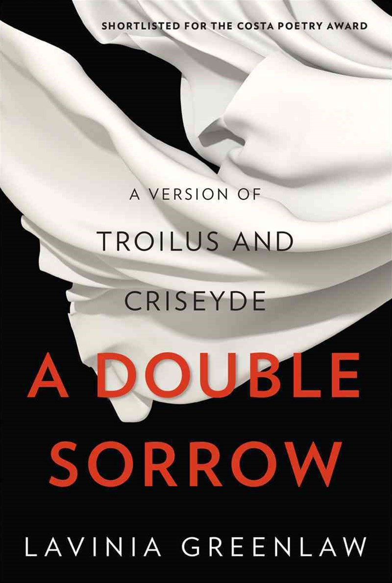 Double Sorrow - A Version of Troilus and Criseyde