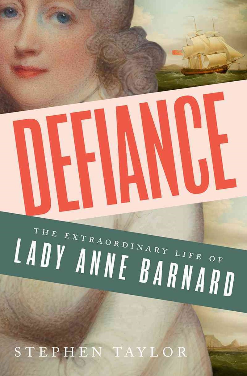 Defiance - The Extraordinary Life of Lady Anne Barnard