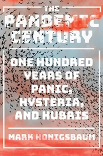 The Pandemic Century by Mark Honigsbaum (9780393254754) - HardCover - Science & Technology