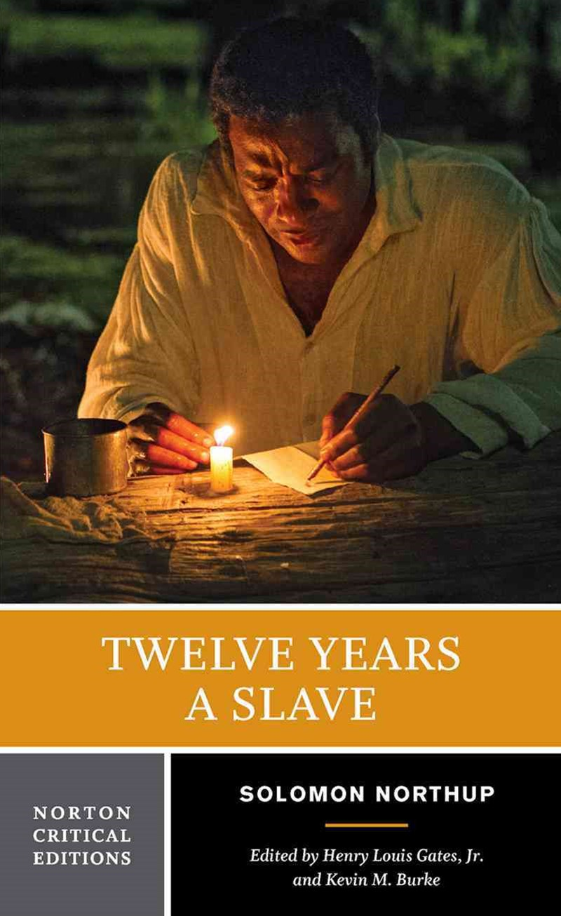 Twelve Years a Slave Norton Critical Edition