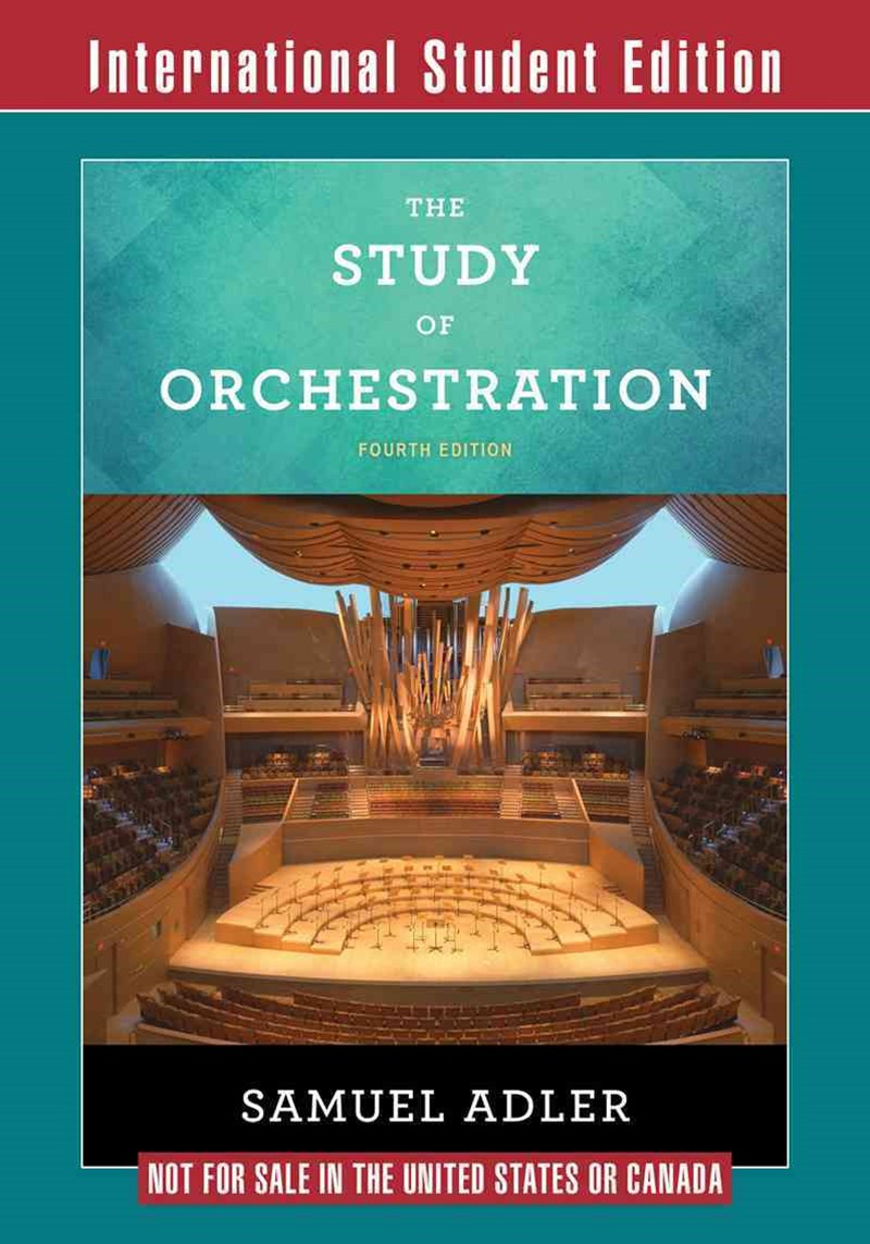 The Study of Orchestration 4E International Student Edition with Access Card