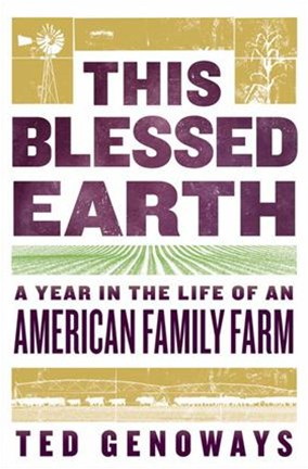 This Blessed Earth - A Year in the Life of an American Family Farm