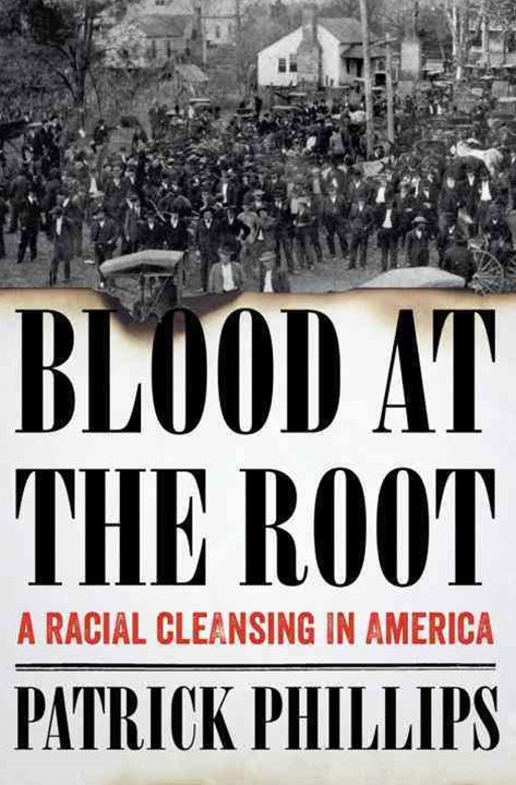 Blood at the Root a Racial Cleansing in America