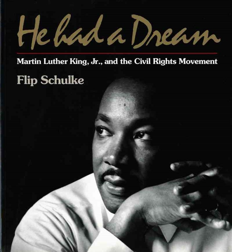 He Had a Dream Martin Luther King, Jr. and the Civil Rights Movement