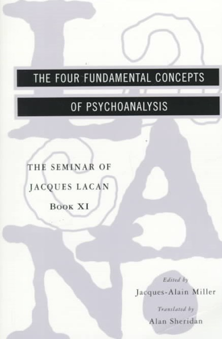 Seminar of Jacques Lacan: The Four Fundamental Concepts of Psychoanalysis