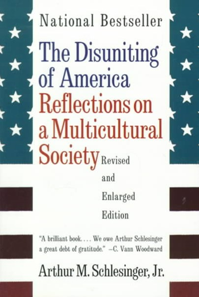 The Disuniting of America Reflections on a Multicultural Society