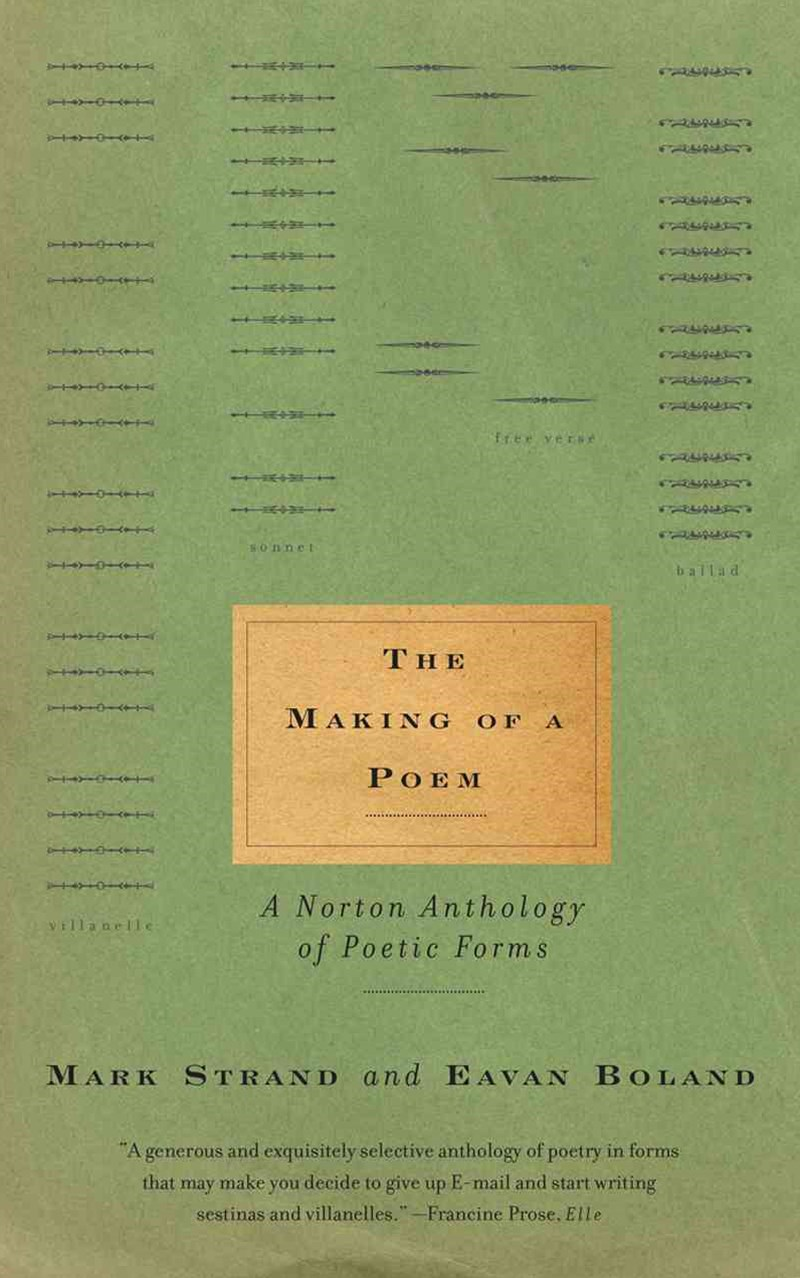 The Making of a Poem a Norton Anthology of Poetic Forms