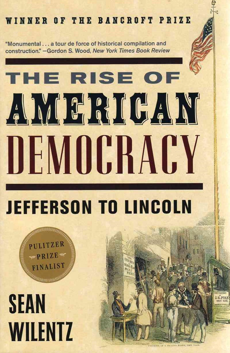 The Rise of American Democracy Jefferson to Lincoln