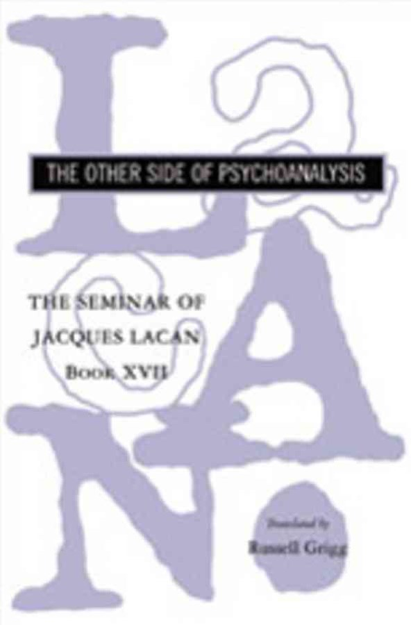 The Seminar of Jacques Lacan the Other Side of Psychoanalysis