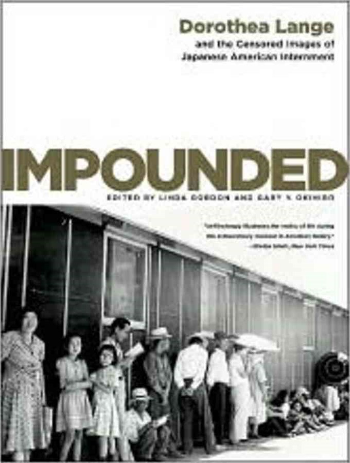 Impounded Dorothea Lange and the Censored Images of Japanese American Internment