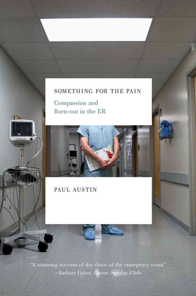 Something for the Pain Compassion and Burnout in the Er