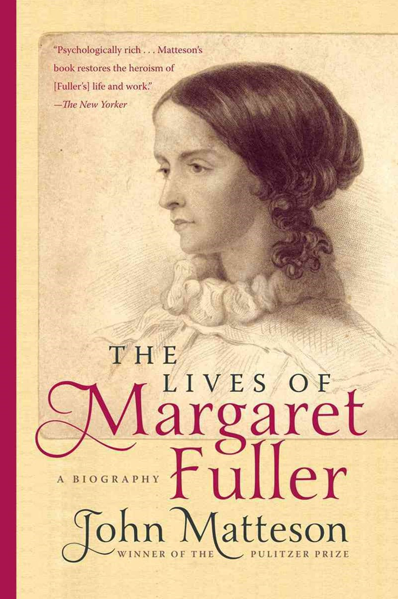 The Lives of Margaret Fuller a Biography