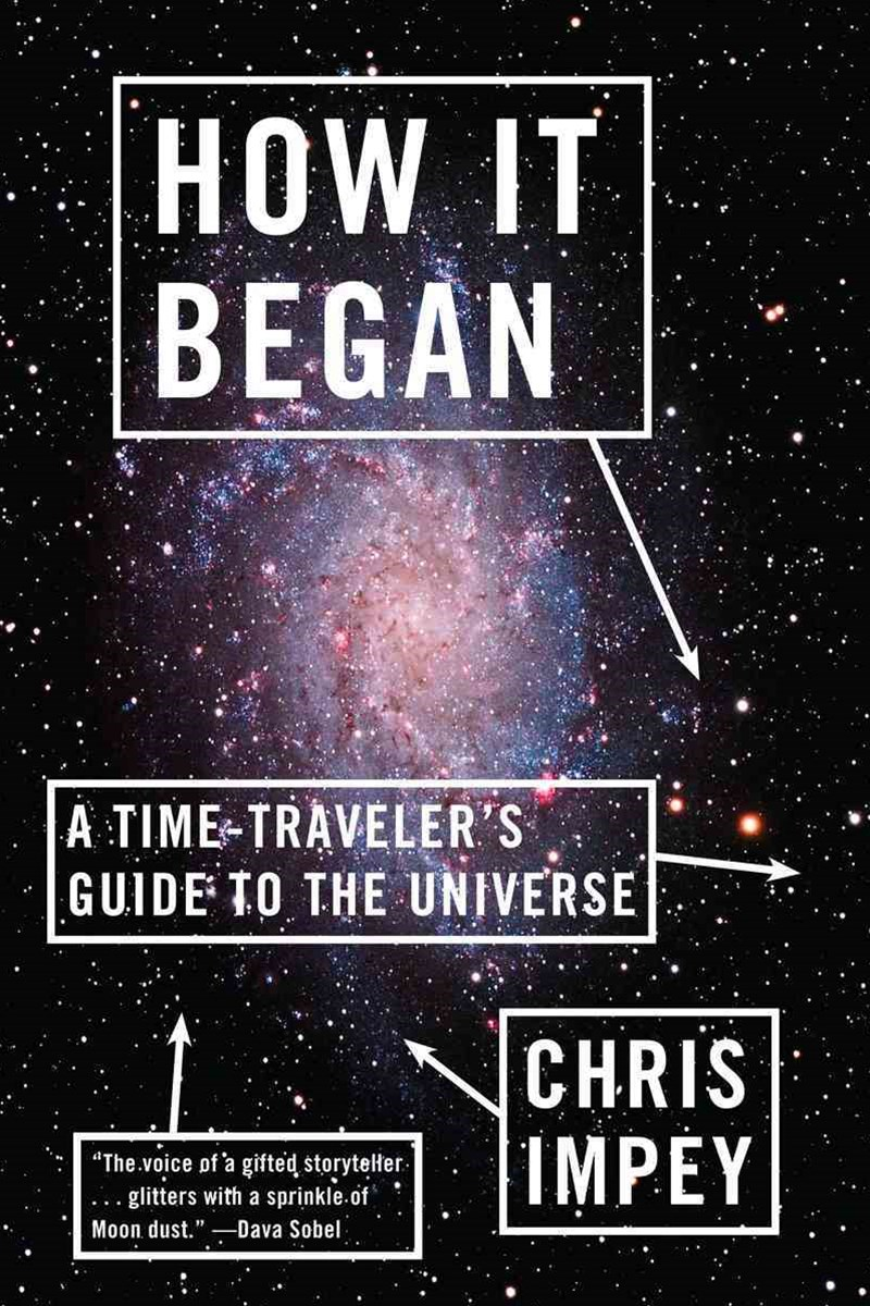 How It Began a Time-traveler's Guide to the Universe