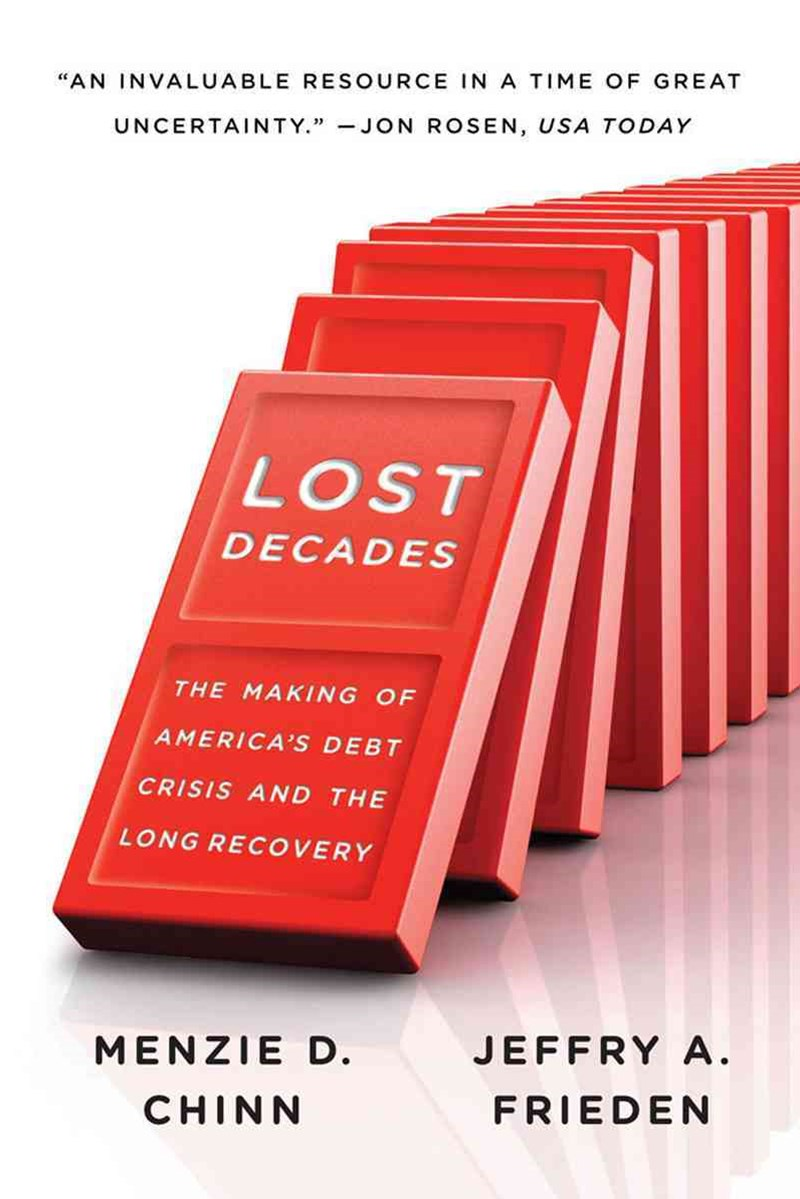 Lost Decades the Making of America's Debt Crisis and the Long Recovery