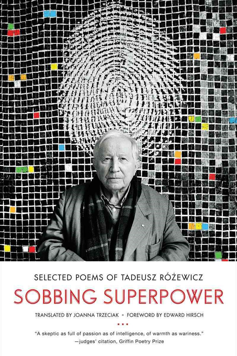 Sobbing Superpower Selected Poems of Tadeusz Rozewicz