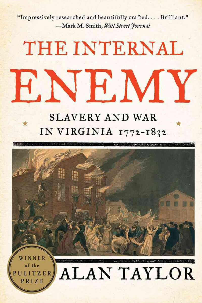 The Internal Enemy Slavery and War in Virginia,   1772-1832