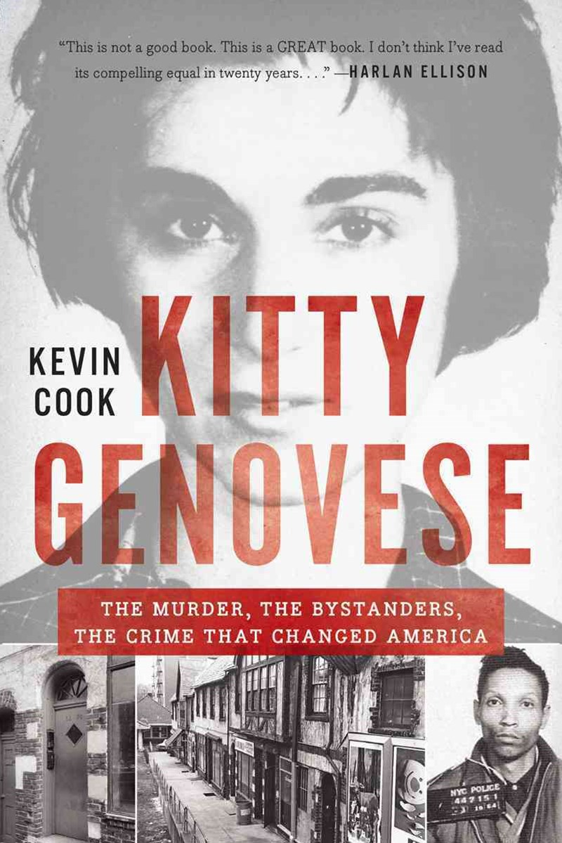 Kitty Genovese the Murder, the Bystanders, the Crime That Changed America