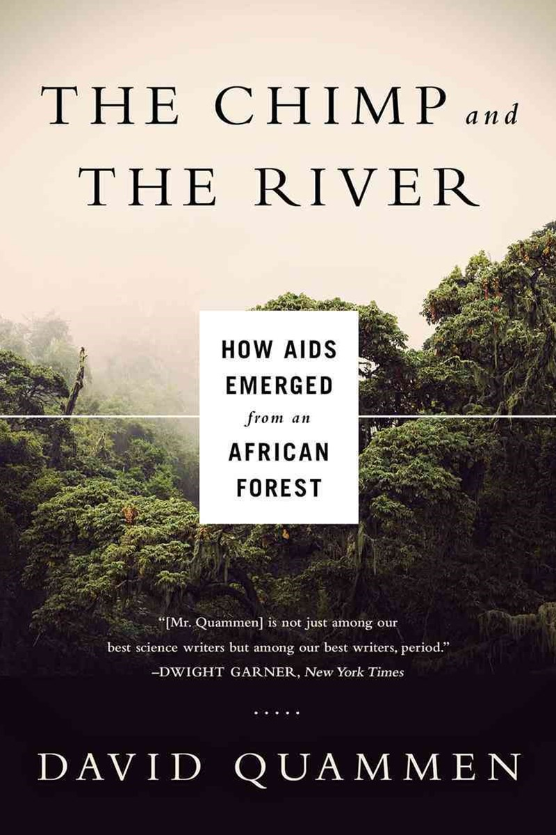 Chimp and the River - How AIDS Emerged from an African Forest