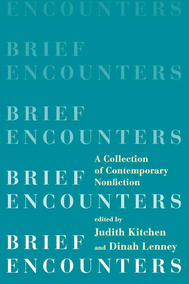 Brief Encounters a Collection of Contemporary Nonfiction