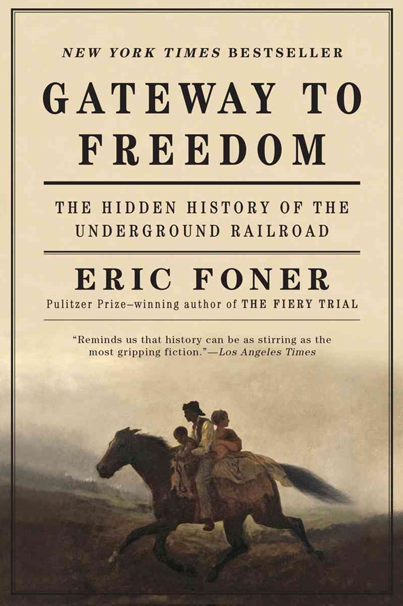 Gateway to Freedom - The Hidden History of the Underground Railroad