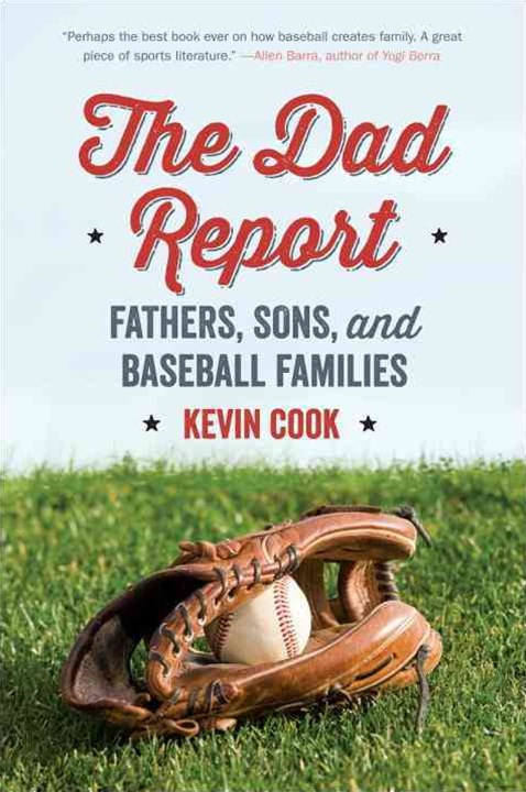 The Dad Report Fathers, Sons, and Baseball Families