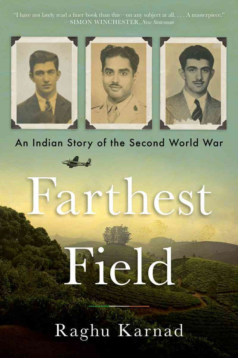 Farthest Field - An Indian Story of the Second World War