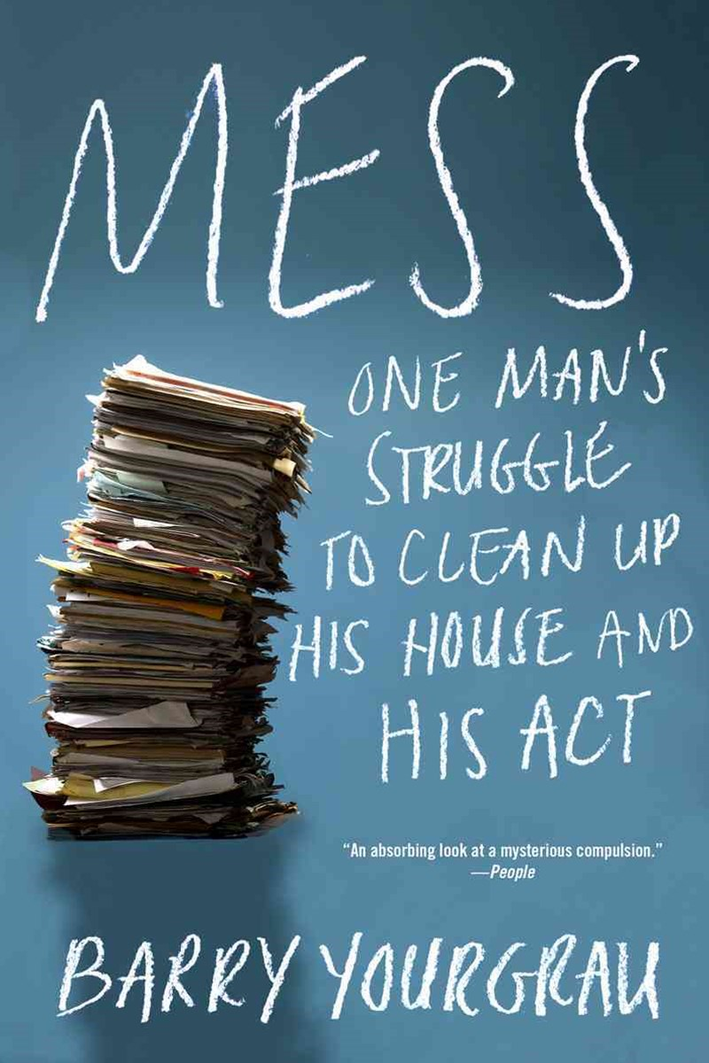 Mess One Man's Struggle to Clean Up His House and His Act