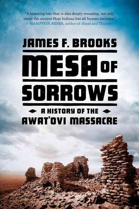 Mesa of Sorrows a History of the Awatovi Massacre