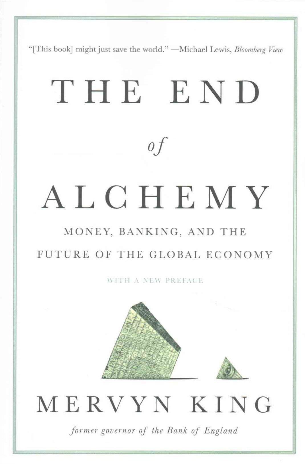 End of Alchemy - Money, Banking, and the Future of the Global Economy