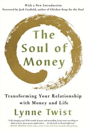 The Soul of Money Reclaiming the Wealth of Our Inner Resources