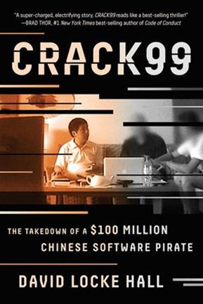 Crack99 the Takedown of a $100 Million Chinese Software Pirate