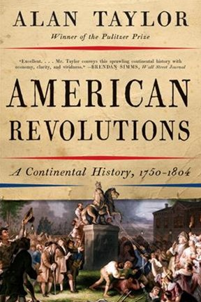 American Revolutions a Continental History, 1750-1804