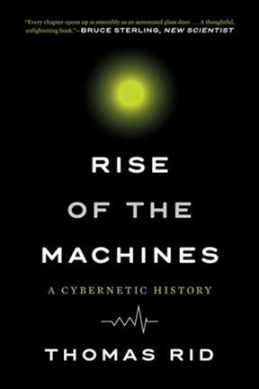 Rise of the Machines - A Cybernetic History
