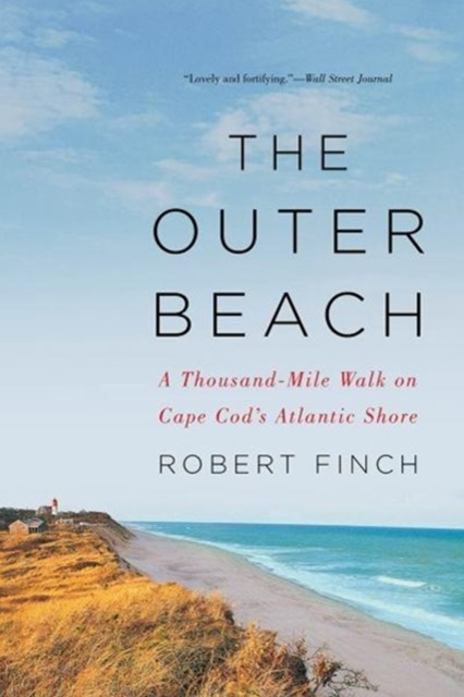 The Outer Beach a Thousand-mile Walk on Cape Cod's Atlantic Shore
