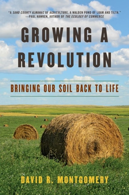 Growing a Revolution Bringing Our Soil Back to Life