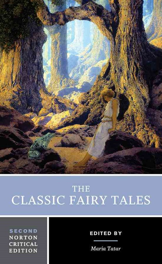 The Classic Fairy Tales 2E Norton Critical Edition